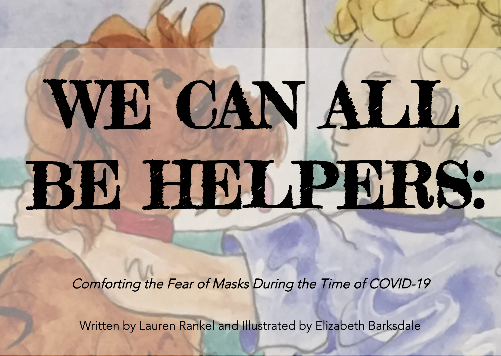 We Can All Be Helpers: Comforting the Fear of Masks During the Time of COVID-19