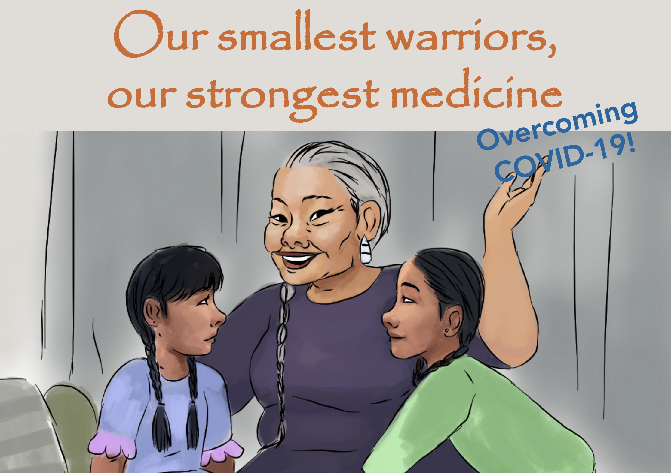 Our smallest warriors, our strongest medicine: Overcoming COVID-19!
