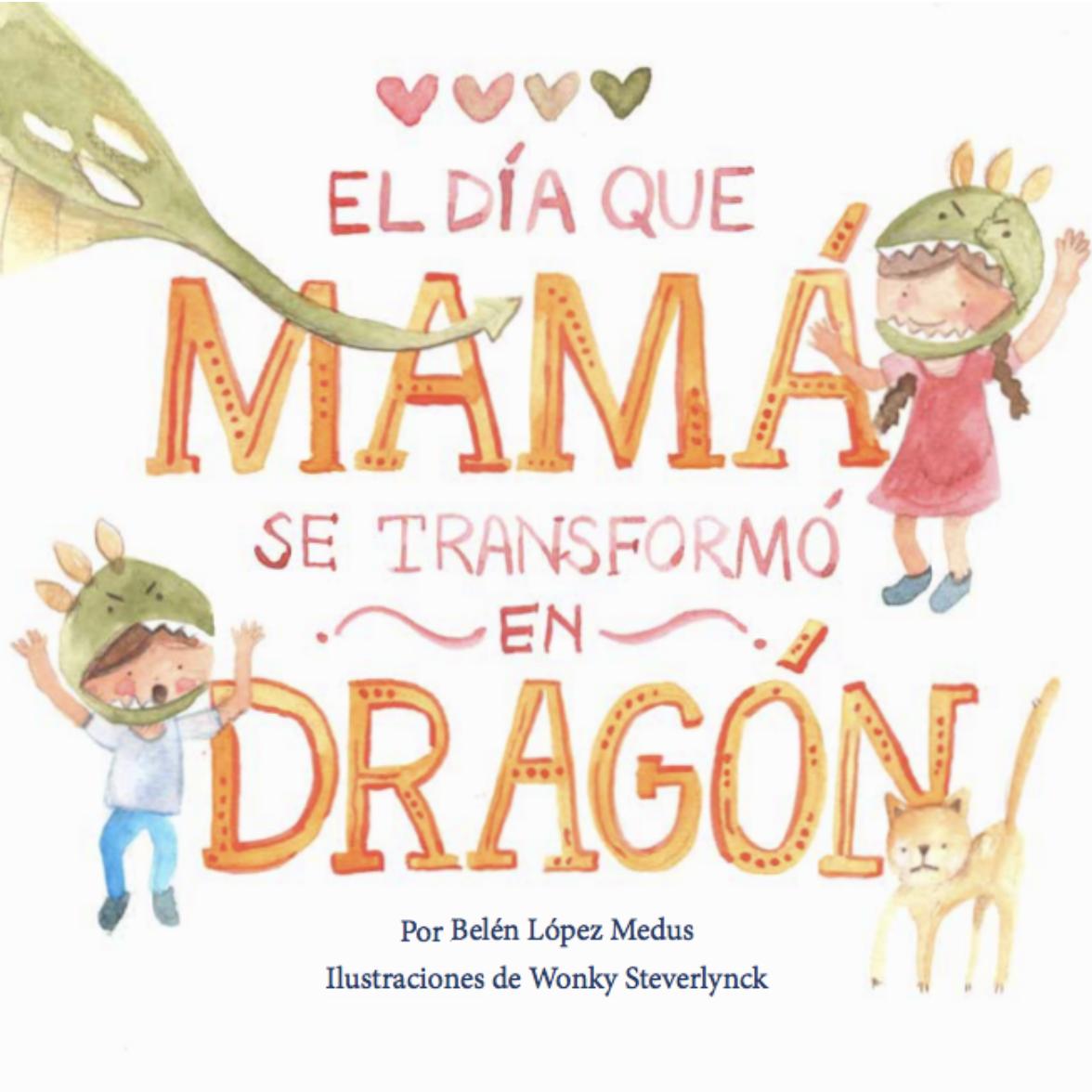El día en que mamá se transformó en dragón