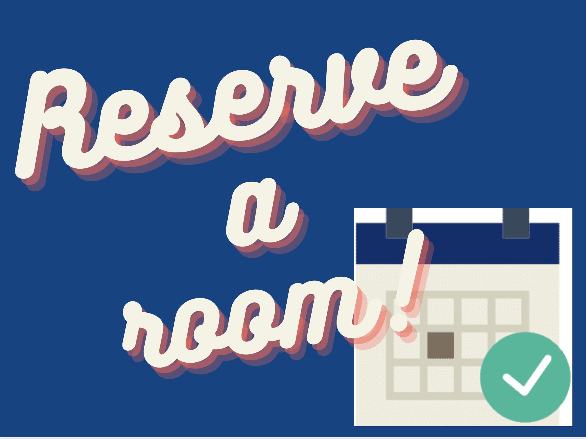 Reserve a room!