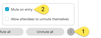 the participants panel. The more options menu button is labelled number one. The mute on entry selection is labelled number two.