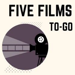 5 Films To-Go