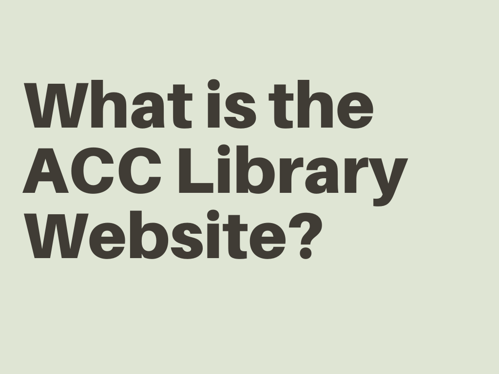 What is the ACC Library Website