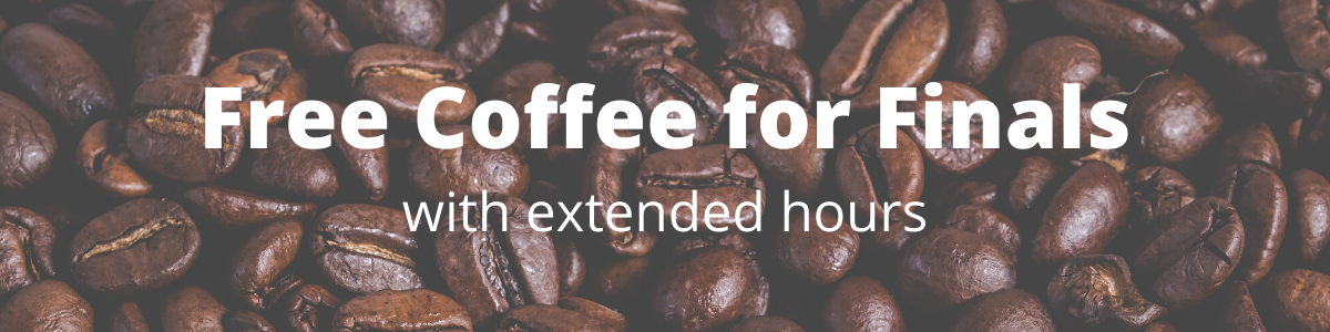 Free Coffee For Finals with extended hours