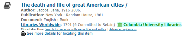 WorldCat record for The death and life of great American cities by Jane Jacobs with green icon showing Columbia University Libraries holding.