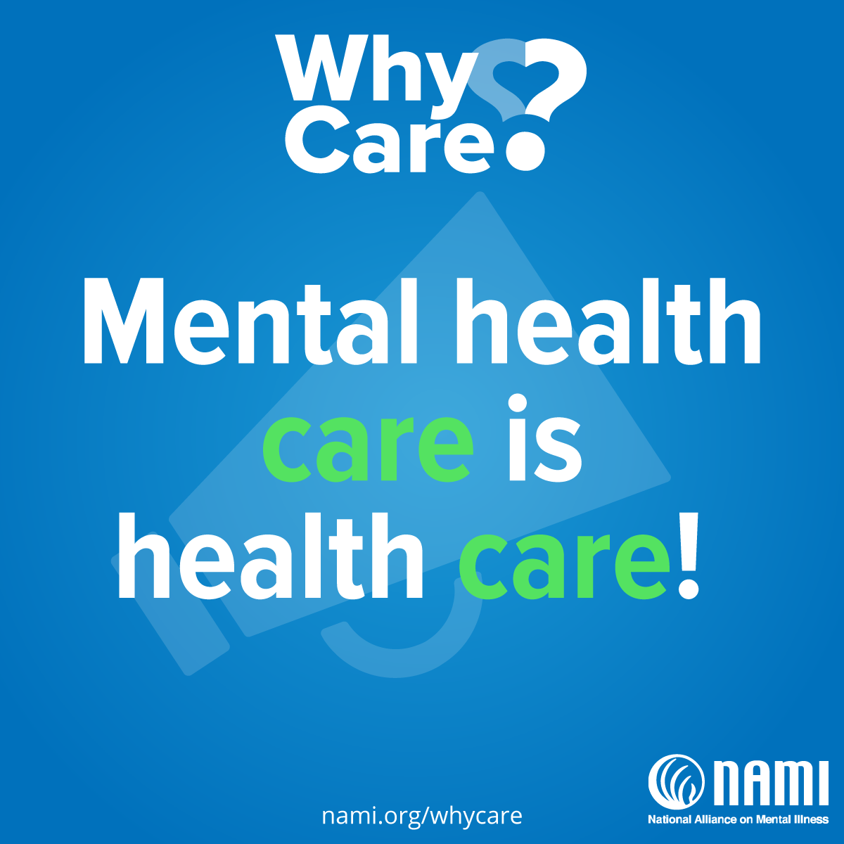 Why Care? Mental Health Care is Health Care!