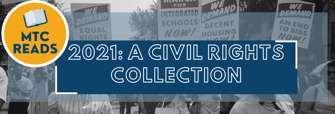 MTC Reads 2021: A Civil Rights Collection