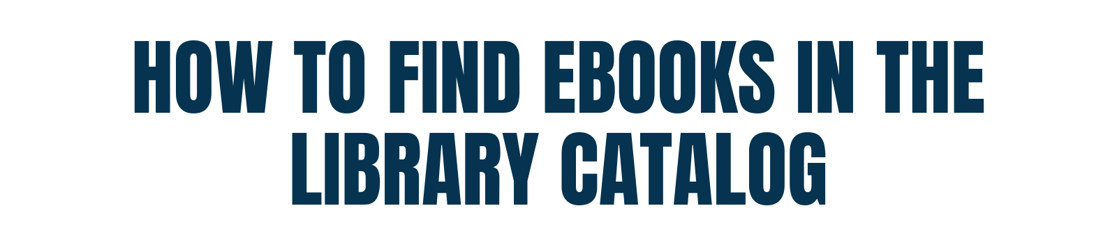 How to find ebooks in the library catalog