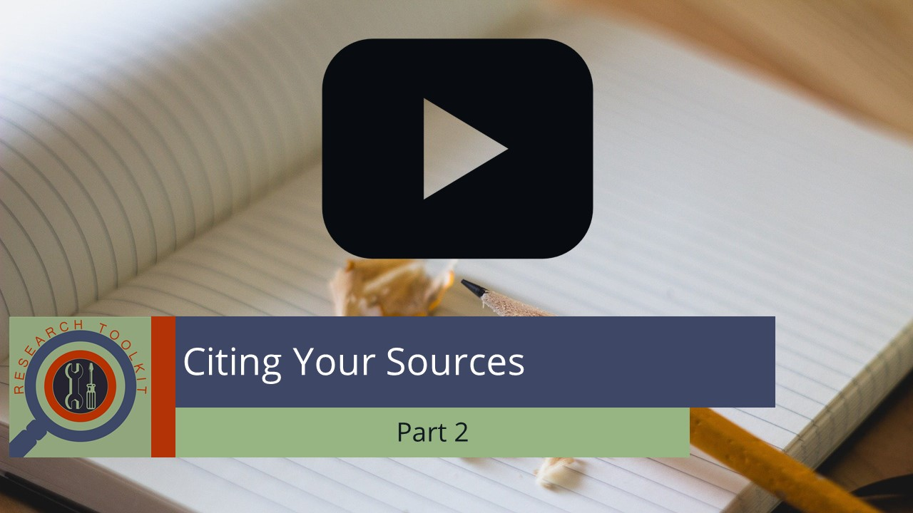 Citing Your Sources Part 2