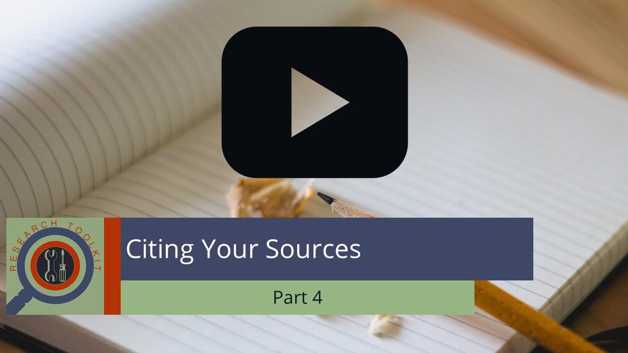 Citing Your Sources Part 4