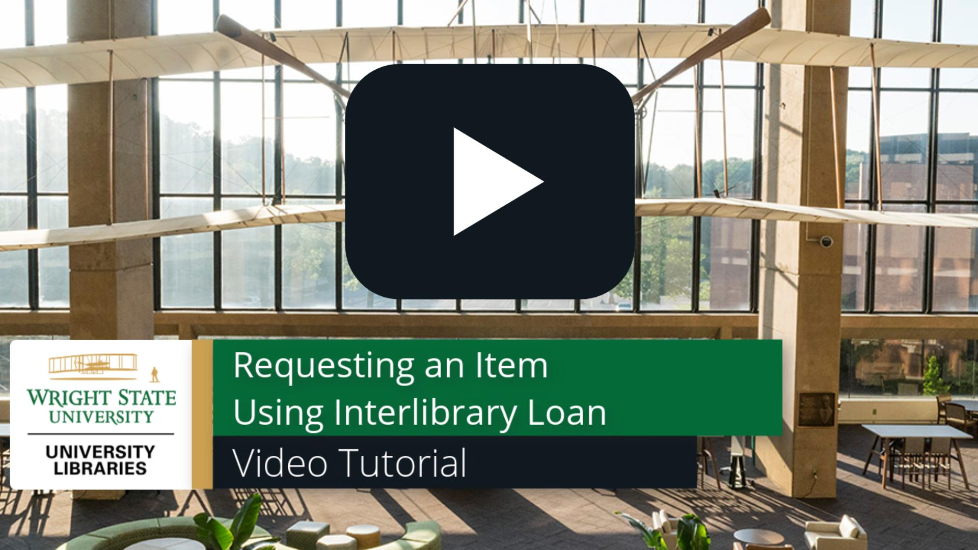 Requesting an Item Using Interlibrary Loan Video Tutorial