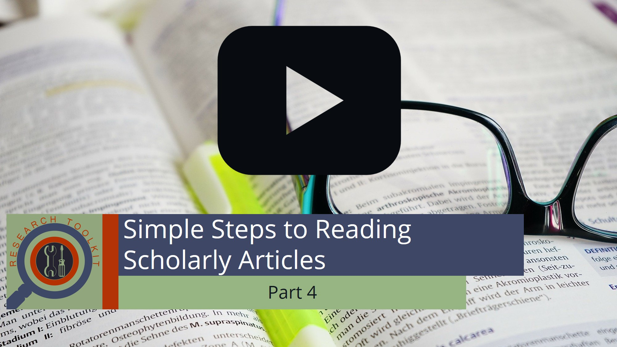 Simple Steps to Reading Scholarly Articles Part 4