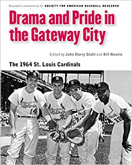 Drama and Pride in the Gateway City: The 1964 St. Louis Cardinals book cover
