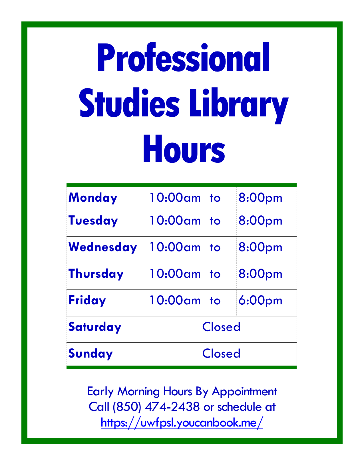 Professional Studies Library Hours: 10:00 am - 8:00 pm, Monday-Thursday; 10:00 am - 6:00 pm, Friday