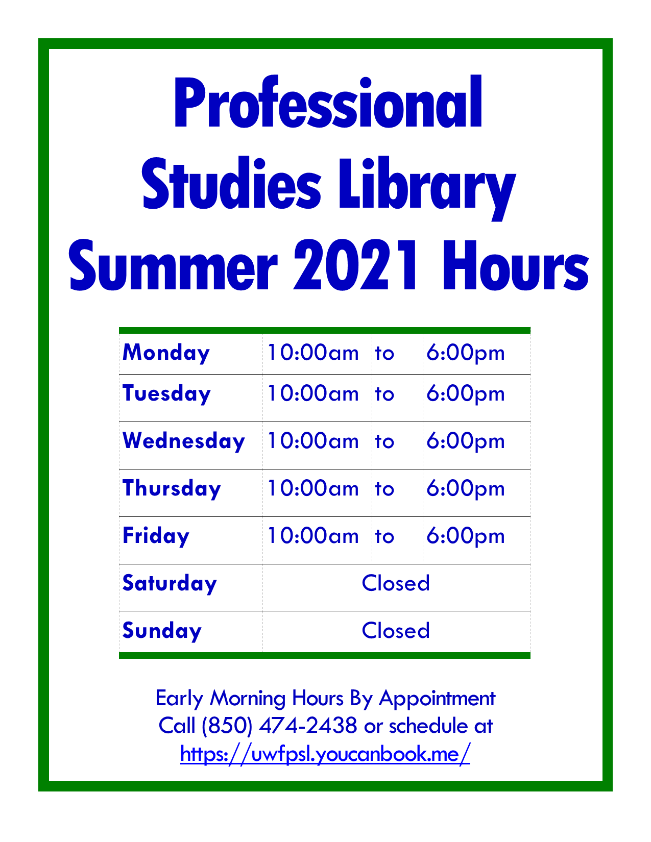 PSL Open Hours, Summer 2021 - Monday - Friday, 10:00 am - 6:00 pm. Closed Saturday and Sunday.
