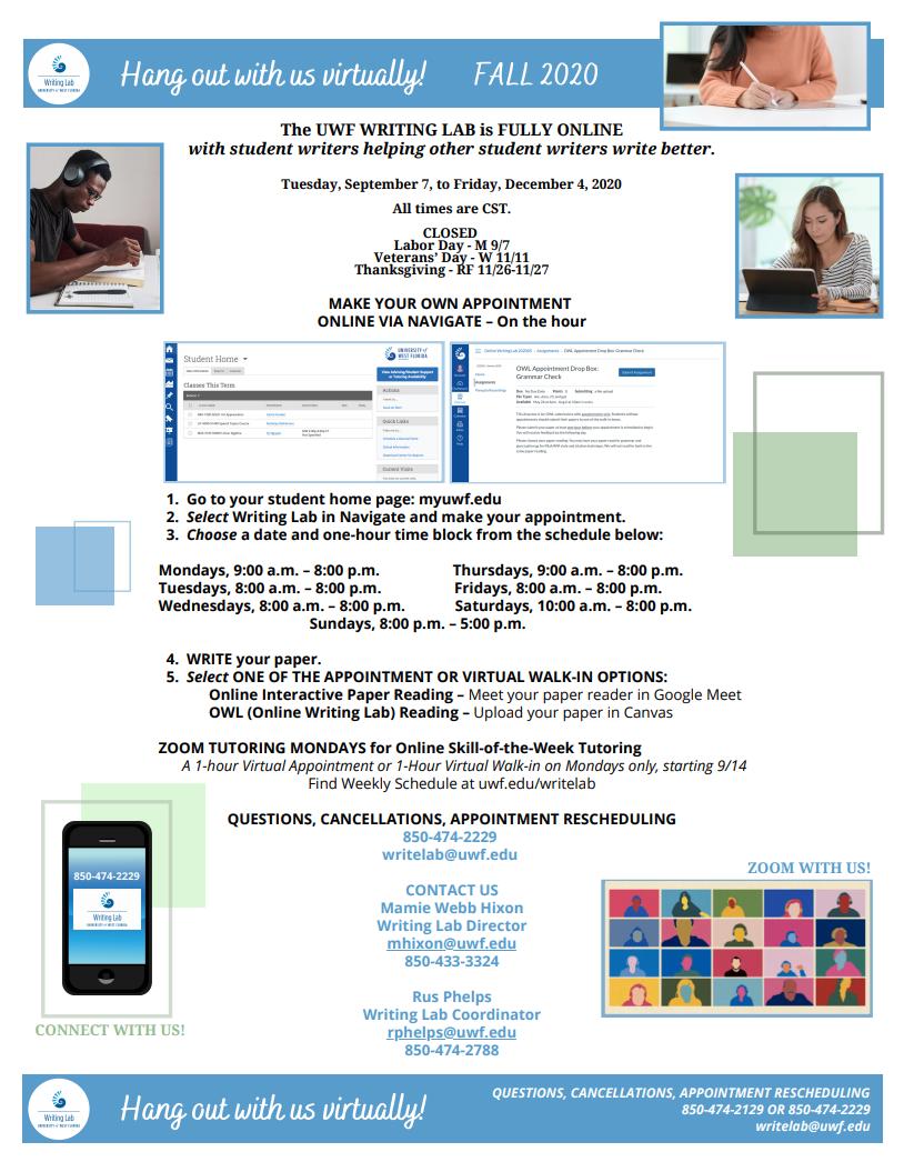 UWF Writing Lab iIs Online. Hours M-F 9:00 am - 8:00 pm, Saturday 10:00 am - 8:00 pm, Sunday 8:00 pm - 5:00 pm