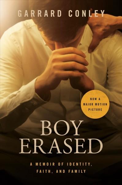 Boy Erased : a Memoir by Garrard Conley