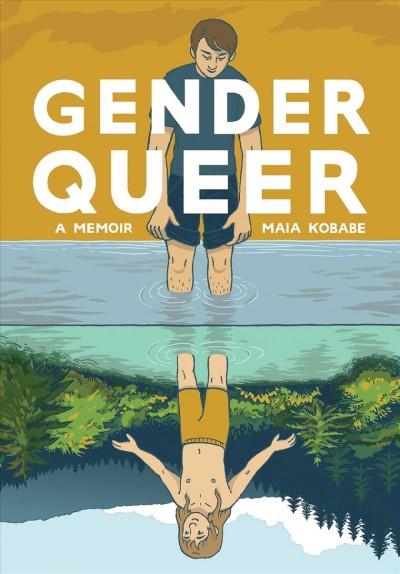 Gender queer : a memoir by Maia Kobabe