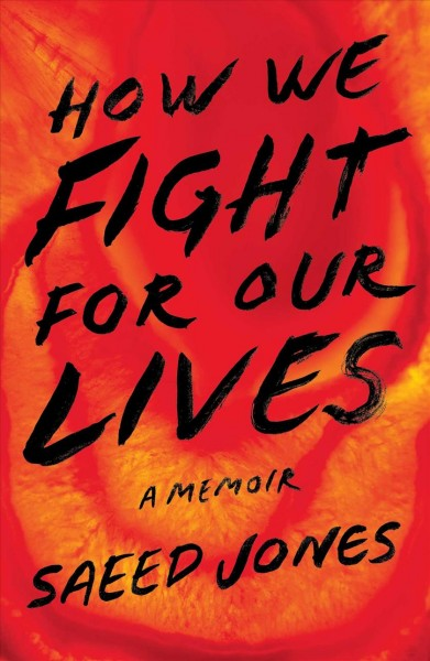 How we fight for our lives : a memoir. Saeed Jone