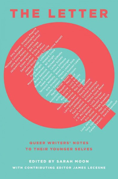 The letter Q : queer writers' notes to their young