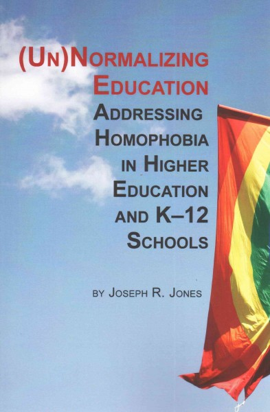 (Un)normalizing education: addressing homophobia i