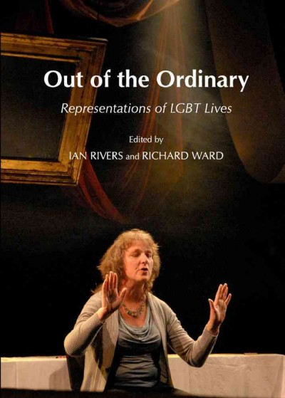 Out of the ordinary: representations of LGBT lives