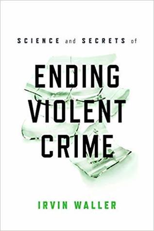 Science and Secrets of Ending Violent Crime book