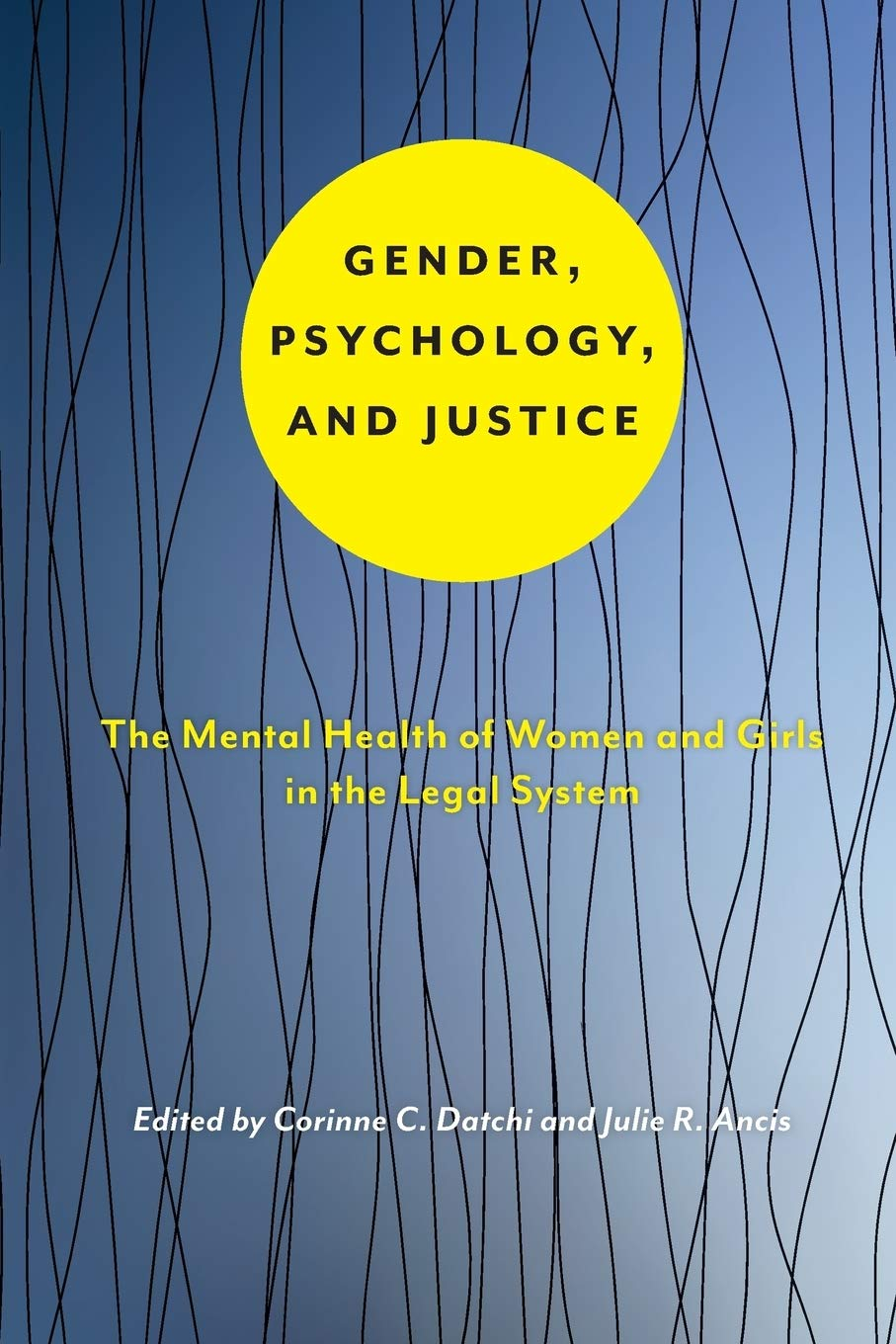 Cover image for Gender, Psychology, and Justice; Yellow circle on blue background
