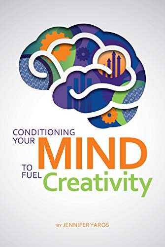 Cover Image of Conditioning Your Mind To Fuel Creativity