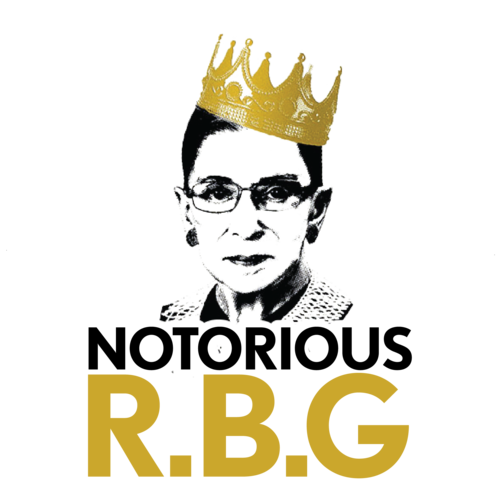 """Image of Ruth Bader Ginsburg with a title crown. Text reads, """"Notorious R.B.G"""""""