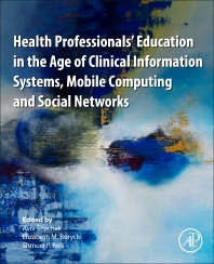 Health Professionals' Education in the Age of Clinical Information Systems, Mobile Computing and Social Networks Textbook