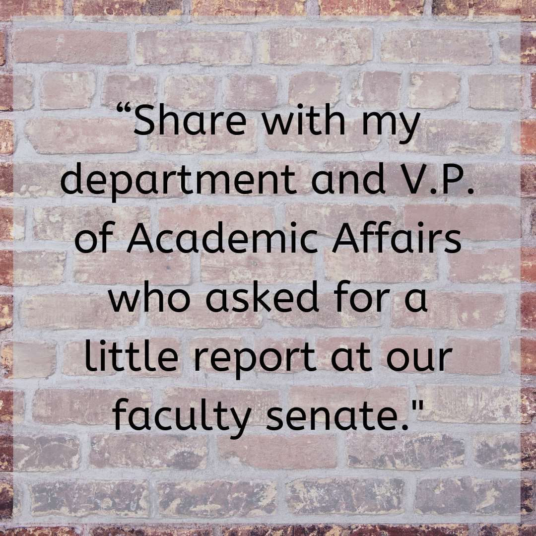 """""""Share with my department and V.P. of Academic Affairs who asked for a little report at our faculty senate."""