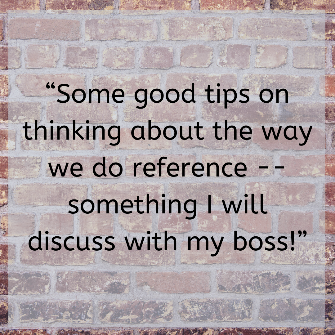 """""""Some good tips on thinking about the way we do reference -- something I will discuss with my boss!"""""""