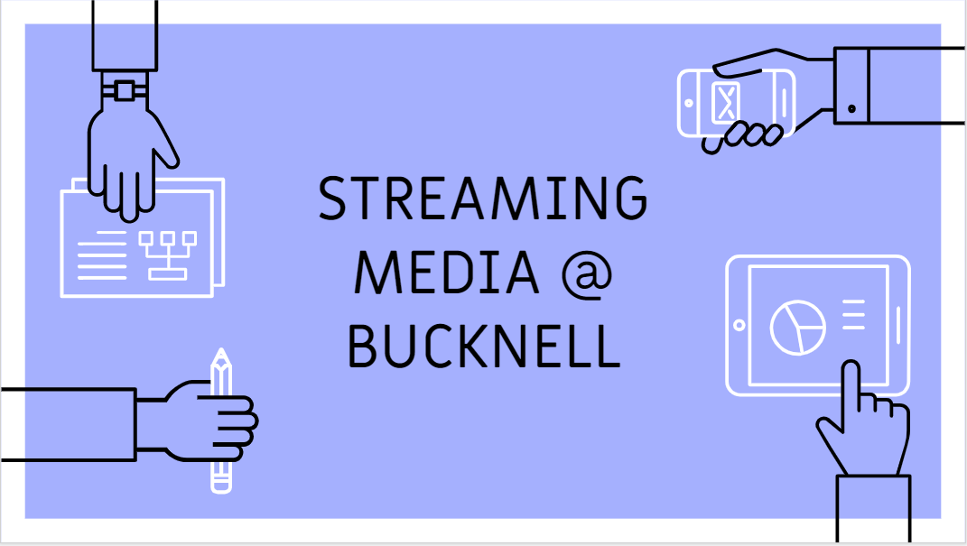 """Streaming Media at Bucknell"" Title image"