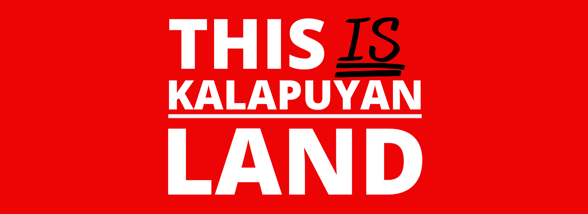 Text reading This IS Kalapuyan Land on a bright red background, with the word is emphasized.