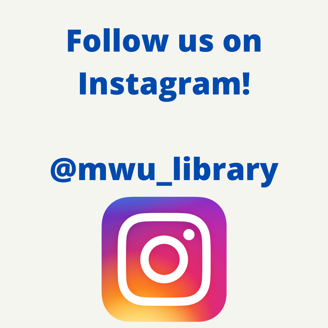 Add us on instagram @mwu_library