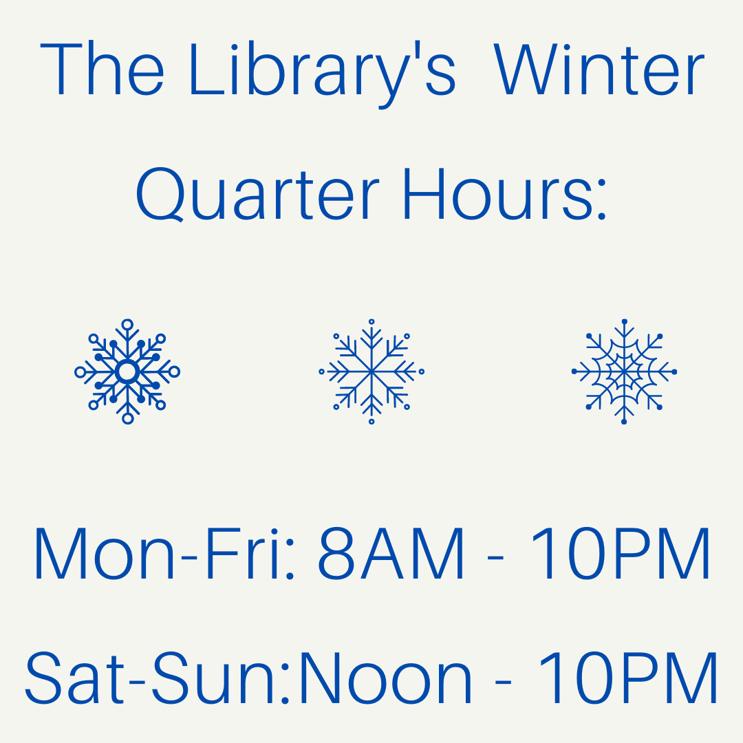 Winter quarter hours mon-fri 8am-10pm, sat-sun noon-10pm