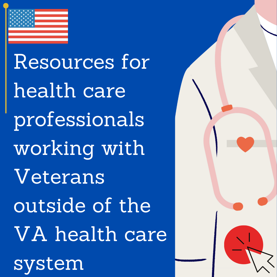 Click here for resources for health care professionals working with Veterans outside of the VA health care system