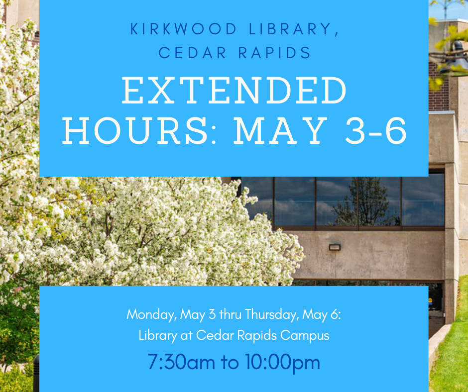 The Cedar Rapids Campus Library extended hours