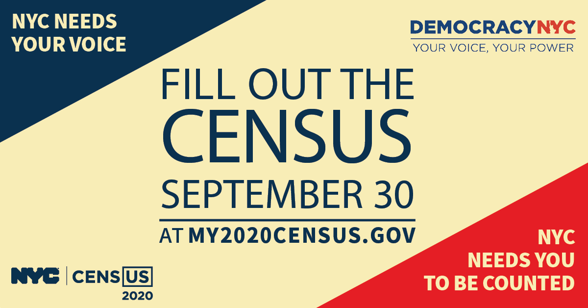 NYC needs your voice: fill out the census by September 30th, 2020 at my2020census.gov. NYC needs you to be counted! (Image courtesy of NYC Cens[us] 2020 and Democracy NYC: your voice, your power.)