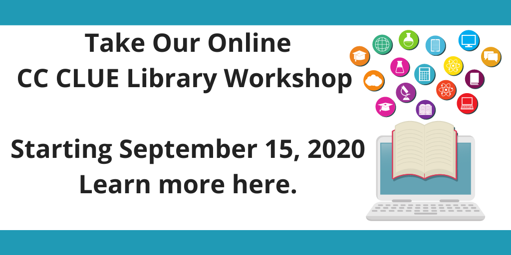 Take our online CC CLUE library workshop. Available starting September 15th. Click for more info.