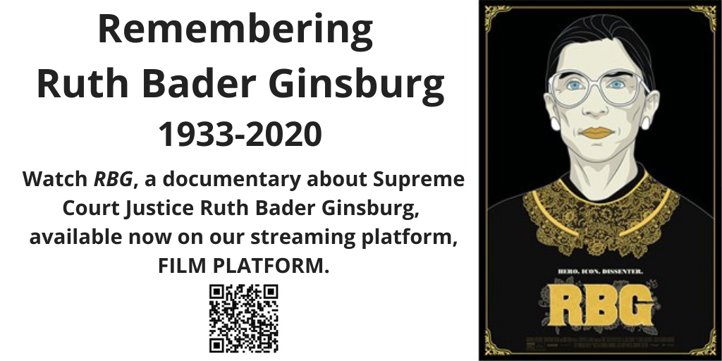 Remembering Ruth Bader Ginsburg, 1933-2020. Watch RBG, a documentary about Supreme Court Justice Ruth Bader Ginsburg, available now on our video streaming service, Film Platform. (CSI SLAS account login required to view.)