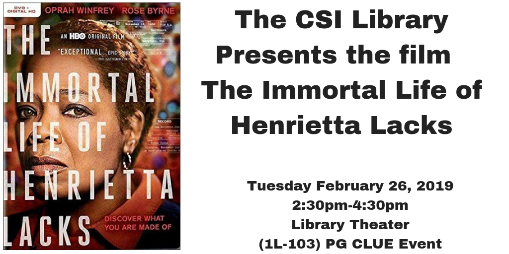 Movie screening of The Immortal Life of Henrietta Lacks on February 26 at 2:30pm in the Library Theater