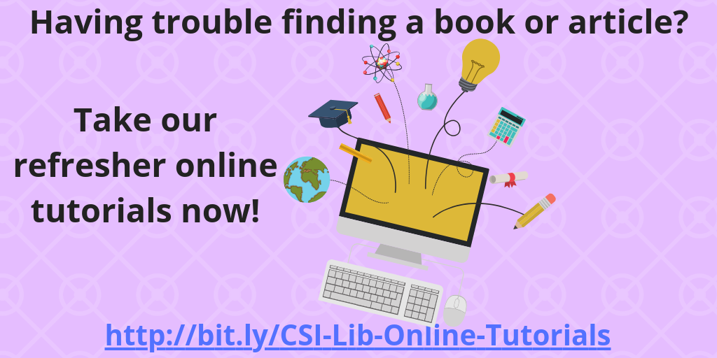 Learn more about using the library at http://bit.ly/CSI-Lib-Online-Tutorials