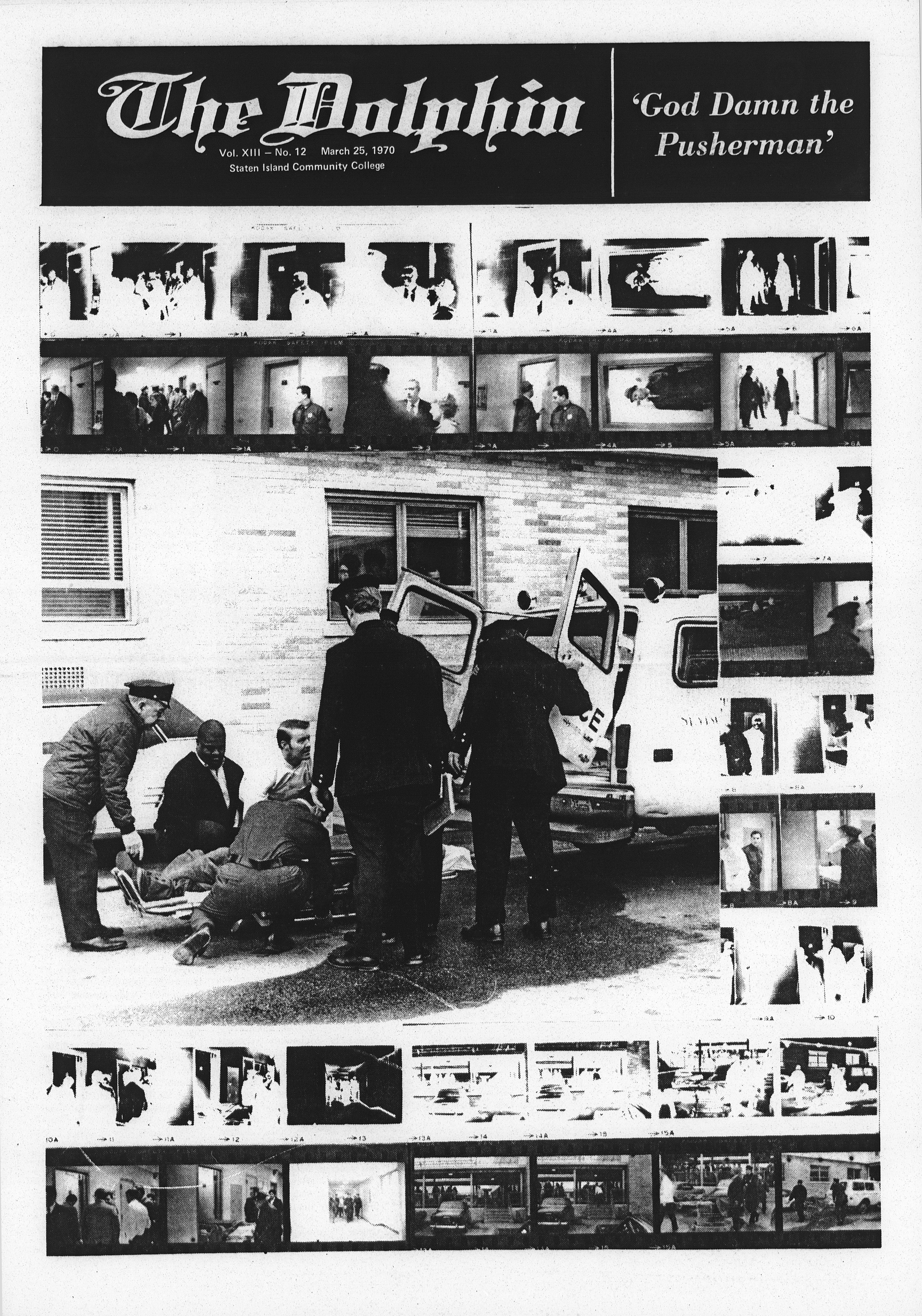Cover image of The Dolphin, volume 13, issue 12; March 25th, 1970; Staten Island Community College. Headline: 'God Damn the Pusherman'. Black and white photograph of a person on a stretcher being placed inside a police van.