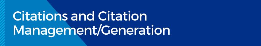 Citations and Citation Management/Generation