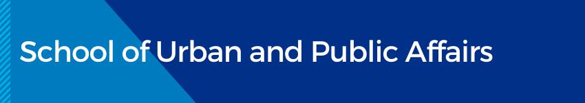 School of Urban and Public Affairs