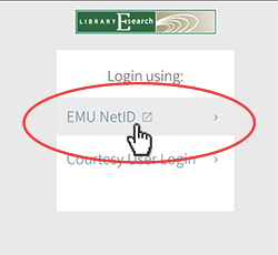 EMU library login options: EMU NetID or Courtesy User login