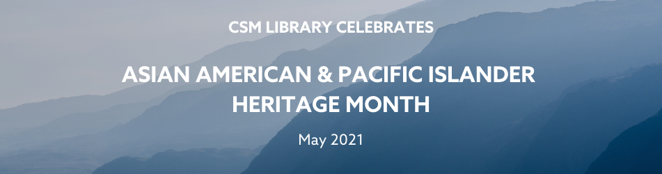 CSM Library Celebrate AAPI Heritage Month
