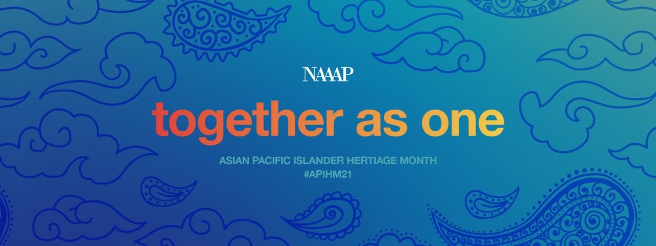 NAAAP celebrates APIHM